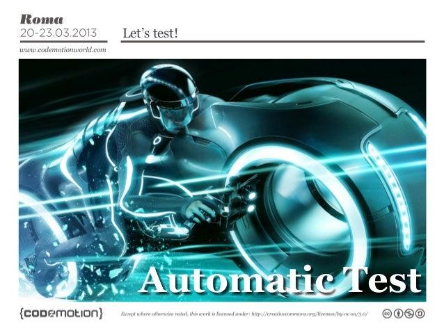 Let's test!Contents...                 Automatic Test