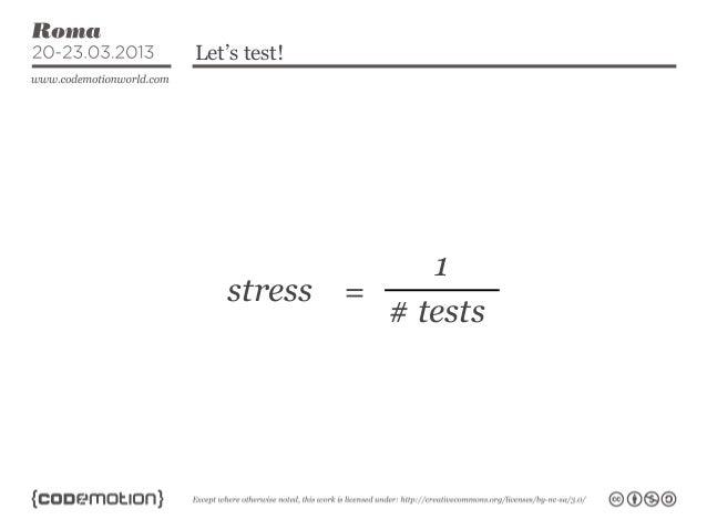 Let's test!                1    stress =             # tests