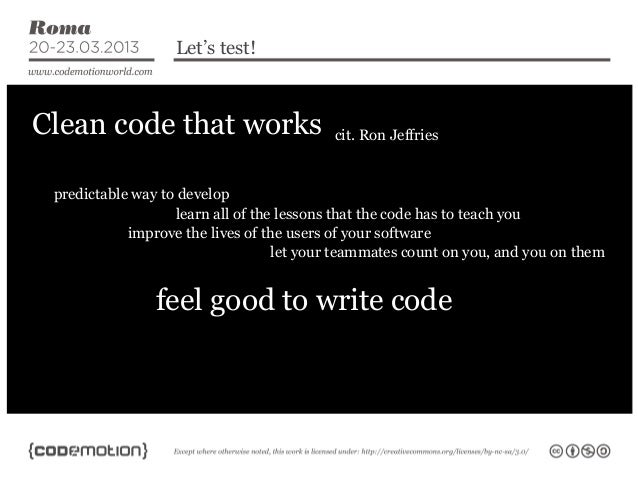 Let's test!Clean code that works                     cit. Ron Jeffries predictable way to develop                   learn ...