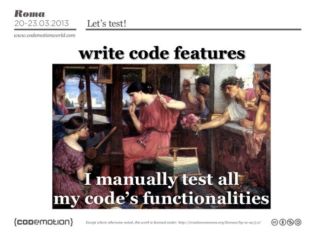 Let's test!  write code features   I manually test allmy code's functionalities