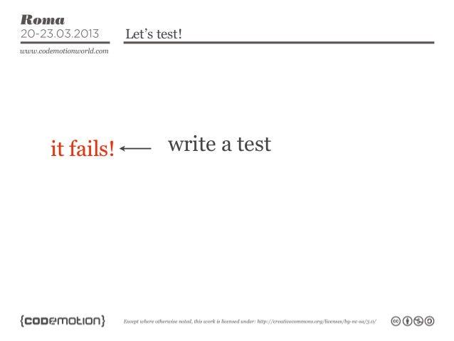 Let's test!it fails!           write a test