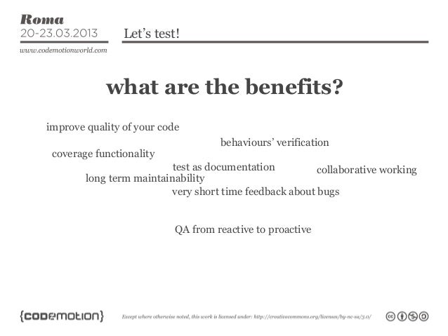 Let's test!            what are the benefits?improve quality of your code                                    behaviours' v...