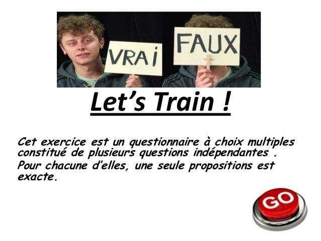 Let's Train !Cet exercice est un questionnaire à choix multiplesconstitué de plusieurs questions indépendantes .Pour chacu...