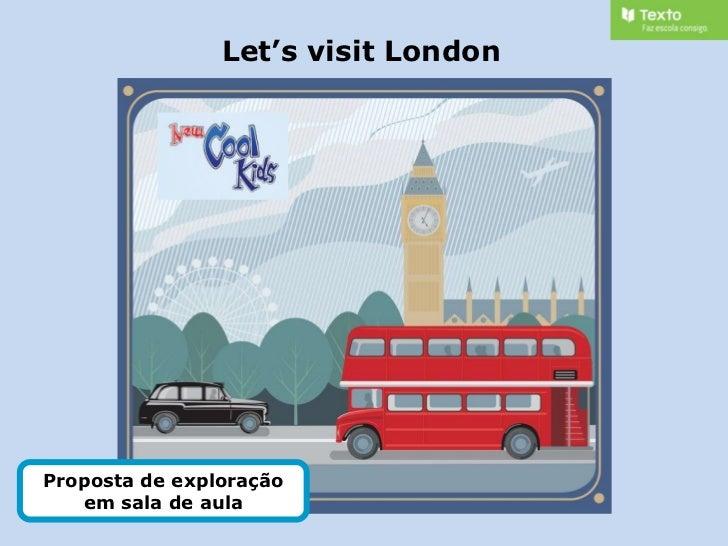 Let's visit London Proposta de exploração em sala de aula