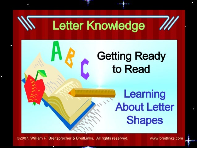 Getting Ready to Read  Learning About Letter Shapes