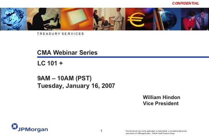 CMA Webinar Series T R E A S U R Y  S E R V I C E S William Hindon Vice President LC 101 +  9AM – 10AM (PST) Tuesday, Janu...