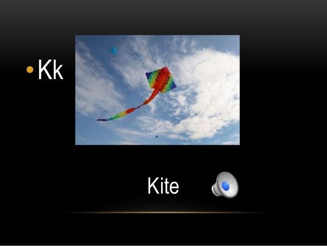 •Kk      Kite