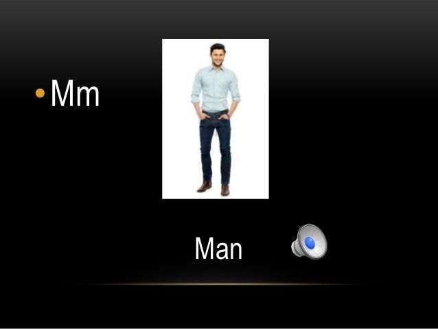 •Mm      Man