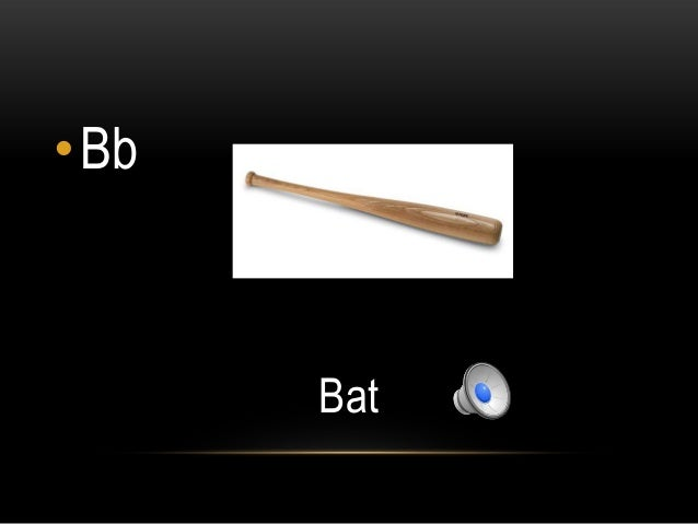 •Bb      Bat