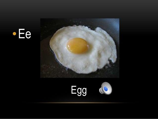 •Ee      Egg