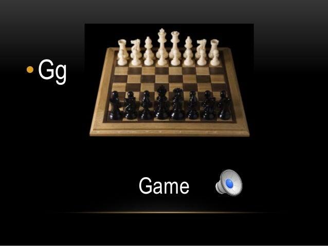 •Gg      Game