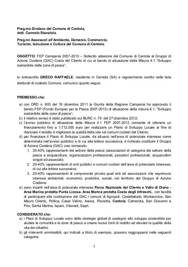 1 Preg.mo Sindaco del Comune di Centola, dott. Carmelo Stanziola. Preg.mi Assessori all'Ambiente, Demanio, Commercio, Turi...