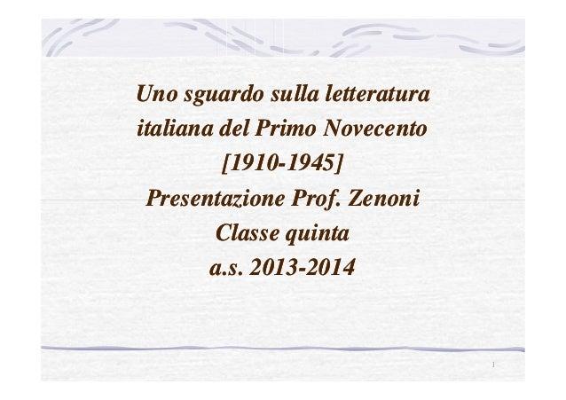Uno sguardo sulla letteraturaUno sguardo sulla letteratura italiana del Primo Novecentoitaliana del Primo Novecento [1910[...