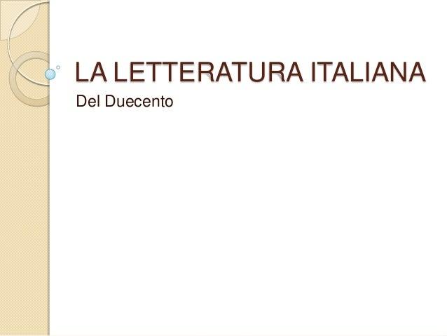 LA LETTERATURA ITALIANADel Duecento