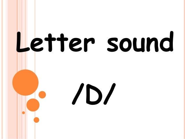 Letter sound /D/