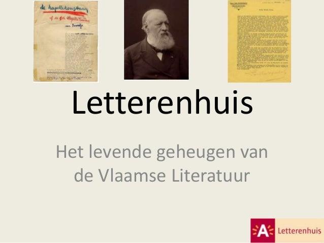 LetterenhuisHet levende geheugen vande Vlaamse Literatuur