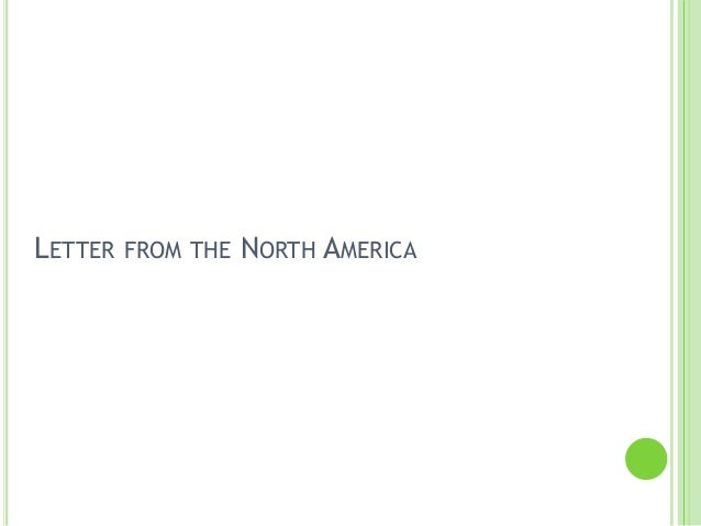 LETTER FROM THE NORTH AMERICA