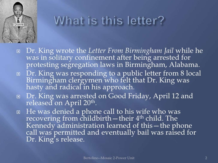an analysis of the letter from the birmingham jail of martin luther king jr In his letter from a birmingham jail, martin luther king jr employs many rhetorical techniques in order to persuade his audience to understand his ideologies mlk.