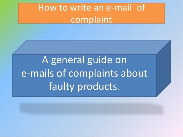 How to write an e mail of complaint about a faulty product how to write an e mail of complaint a general guide on e mails spiritdancerdesigns