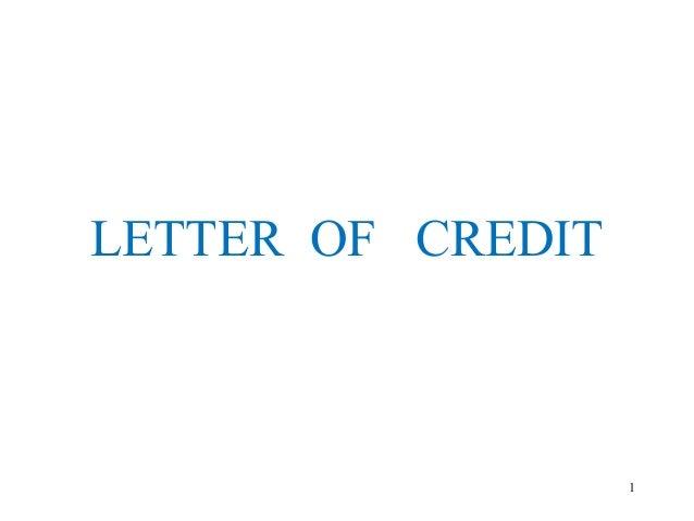 1 LETTER OF CREDIT