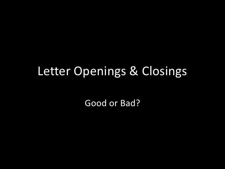 Letter Openings & Closings        Good or Bad?