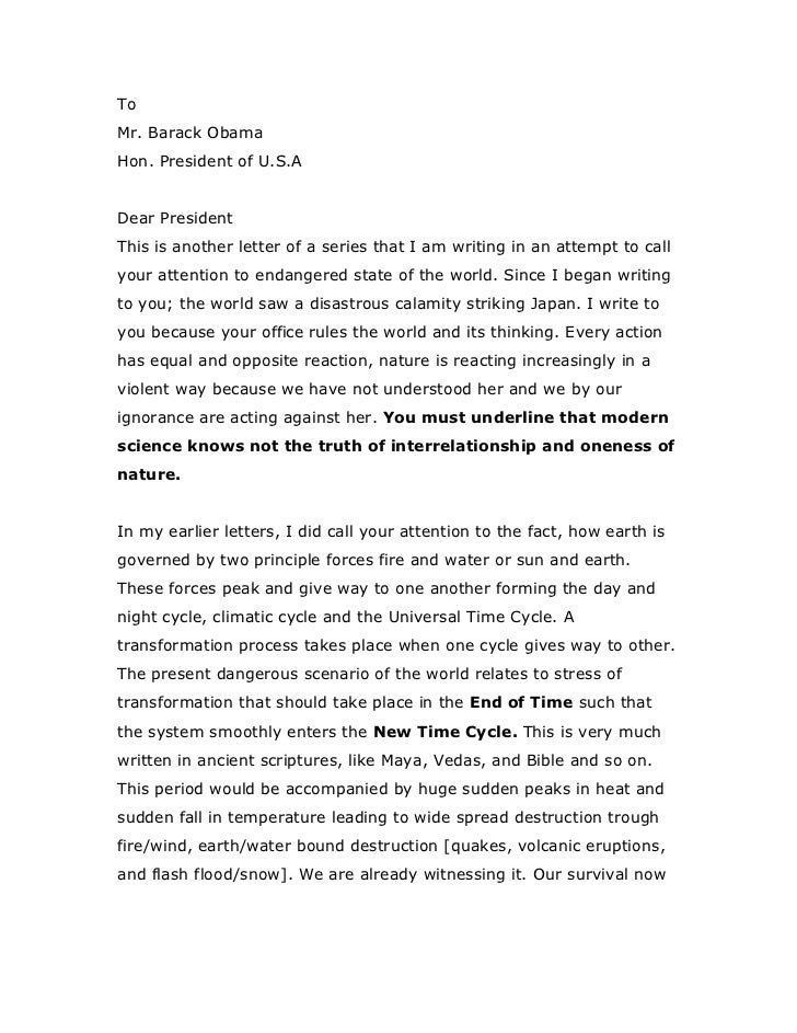 To <br />Mr. Barack Obama<br />Hon. President of U.S.A<br />Dear President <br />This is another letter of a series that I...
