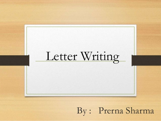 By : Prerna Sharma Letter Writing