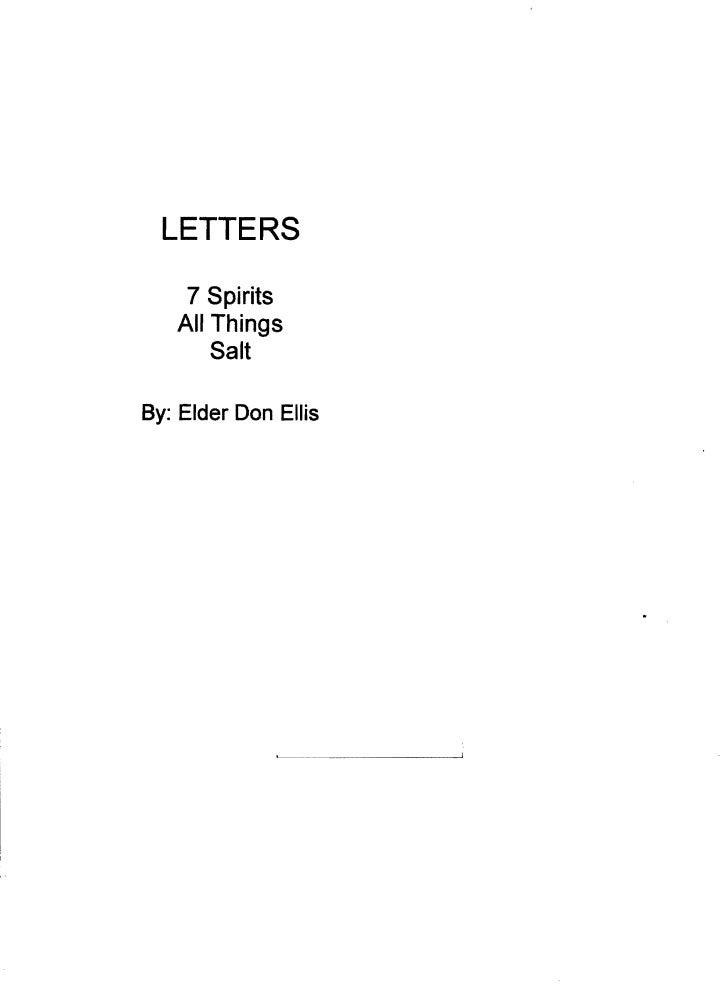 LETTERS    7 Spirits    All Things        Salt By: Elder Don Ellis