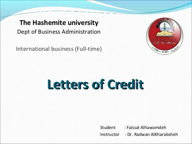 The Hashemite universityDept of Business AdministrationInternational business (Full-time)            Letters of Credit    ...