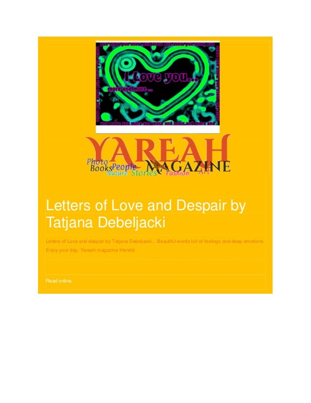 Letters of Love and Despair byTatjana DebeljackiLetters of Love and despair by Tatjana Debeljacki... Beautiful words full ...