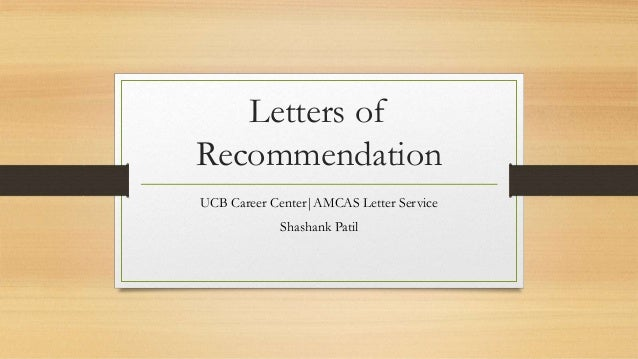 letters of recommendation ucb career centeramcas letter service shashank patil