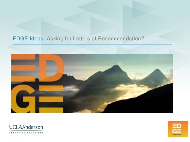 UCLA Anderson EDGE Ideas - How to Ask for Letters of Recommendation for Jobs or Graduate School