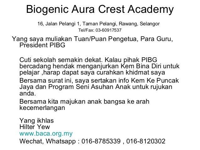 Biogenic Aura Crest Academy 16, Jalan Pelangi 1, Taman Pelangi, Rawang, Selangor Tel/Fax: 03-60917537 Yang saya muliakan T...