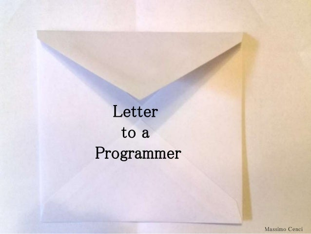 Letter to a Programmer Massimo Cenci