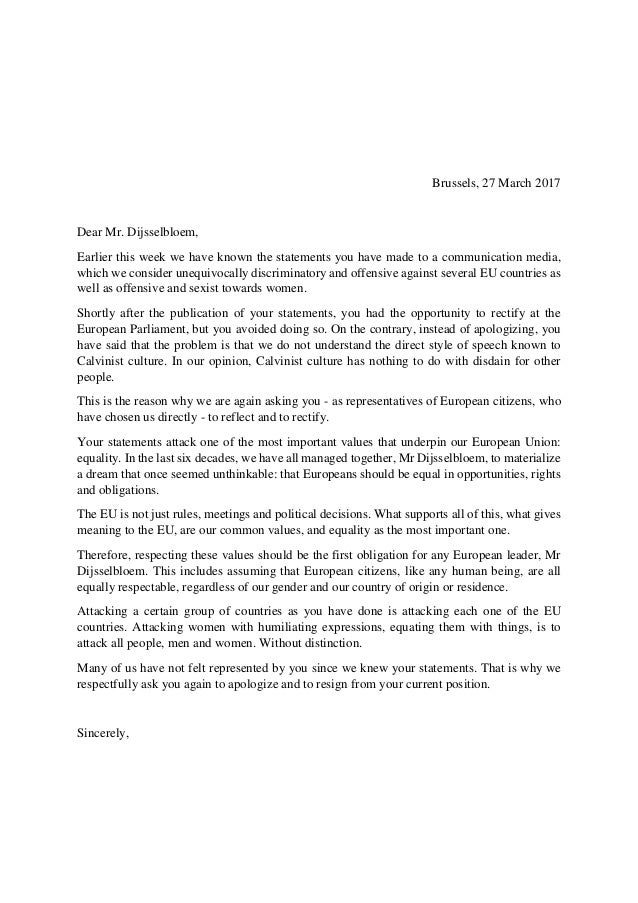 Brussels, 27 March 2017 Dear Mr. Dijsselbloem, Earlier this week we have known the statements you have made to a communica...