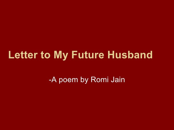 Letter to my future husband a poem by romi