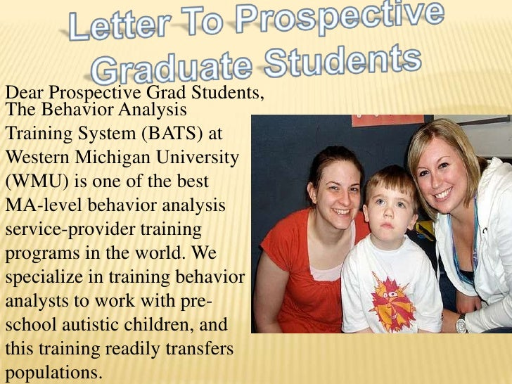 Letter To Prospective <br />Graduate Students<br />Dear Prospective Grad Students,<br />The Behavior Analysis Training Sys...