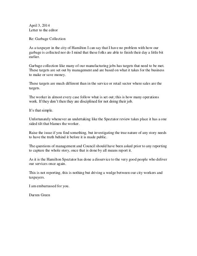 April 3, 2014 Letter to the editor Re: Garbage Collection As a taxpayer in the city of Hamilton I can say that I have no p...