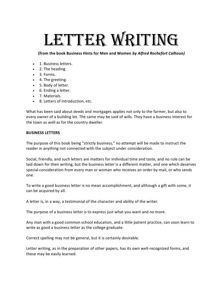 Letter Writing       (from the book Business Hints for Men and Women by Alfred Rochefort Calhoun)      1. Business letter...