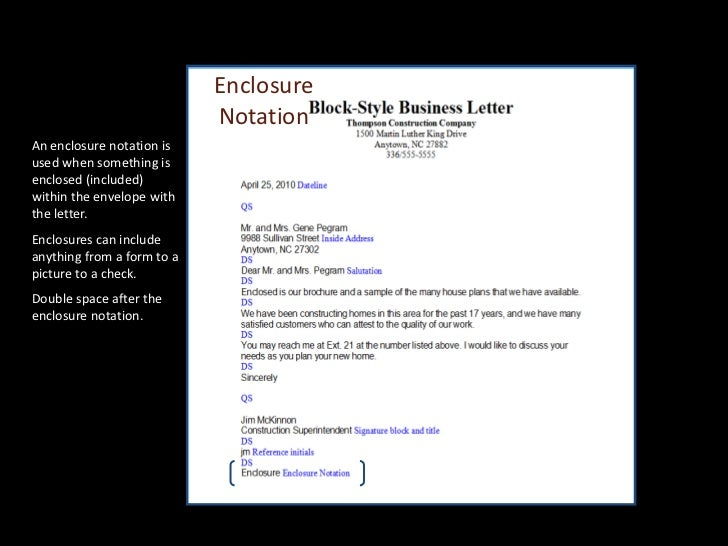 enclosure notationan enclosure notation isused when something isenclosed includedwithin the envelope withthe letter
