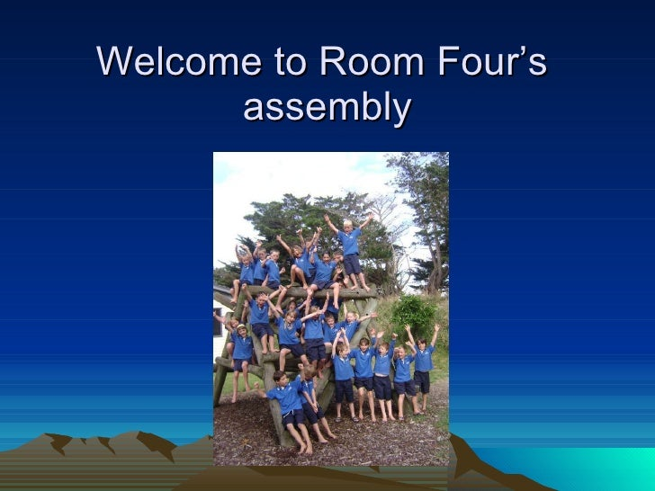 Welcome to Room Four's  assembly