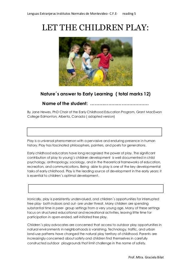 Lenguas Extranjeras Institutos Normales de Montevideo- C.F.E- reading 5  LET THE CHILDREN PLAY:  Nature´s answer to Early ...
