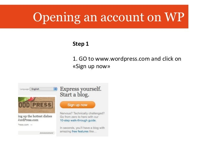 Step 1 1. GO to www.wordpress.com and click on «Sign up now» Opening an account on WP