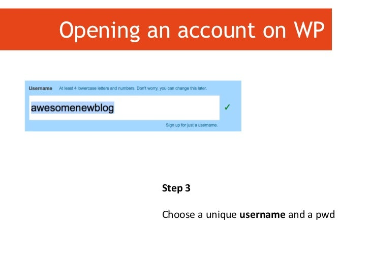 Step 3 Choose a unique  username  and a pwd Opening an account on WP