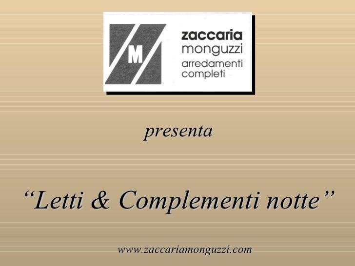 """presenta """" Letti & Complementi notte"""" www.zaccariamonguzzi.com"""