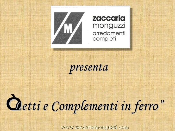 """presenta """" Letti e Complementi in ferro"""" www.zaccariamonguzzi.com"""