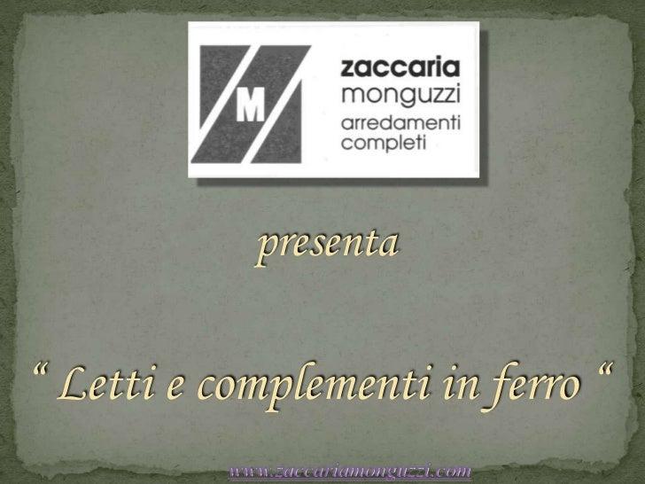 """presenta<br />"""" Letti e complementi in ferro """"<br />www.zaccariamonguzzi.com<br />"""