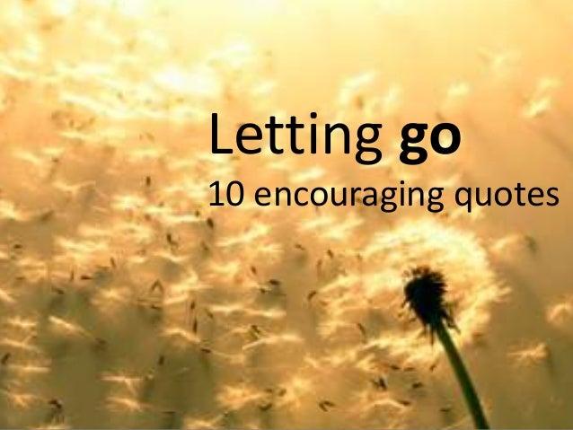 Letting go 10 encouraging quotes