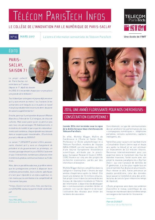 PARIS- SACLAY, SAISON 7 ! Télécom ParisTech Infos LE COLLÈGE DE L'INNOVATION PAR LE NUMÉRIQUE DE PARIS-SACLAY N°16 MARS 20...