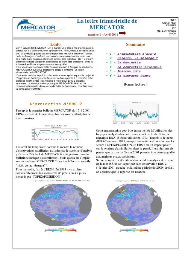 La lettre trimestrielle de MERCATOR numéro 1 - Avril 2001 CNES CNRS/INSU IFREMER IRD METEO-FRANCE SHOM Edito Le 17 janvier...
